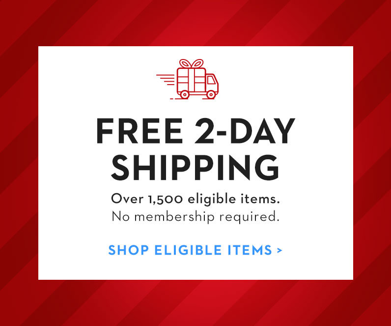 Shop all items with Free 2-Day Shipping