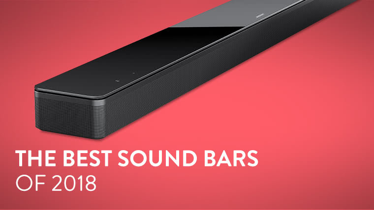 The 9 Best Sound Bars of 2018
