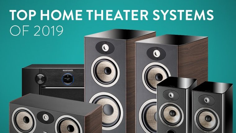 The Top Home Theater Systems of 2019