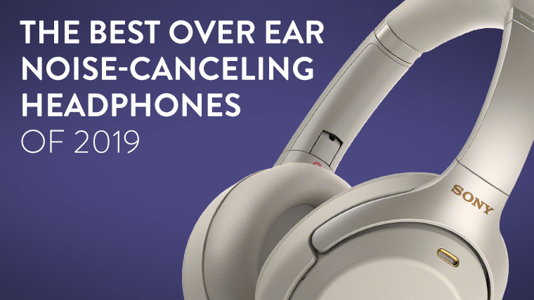 20190717%20 %20best%20over%20ear%20noise canceling%20headphones%202019%20thumbnail%20%282%29