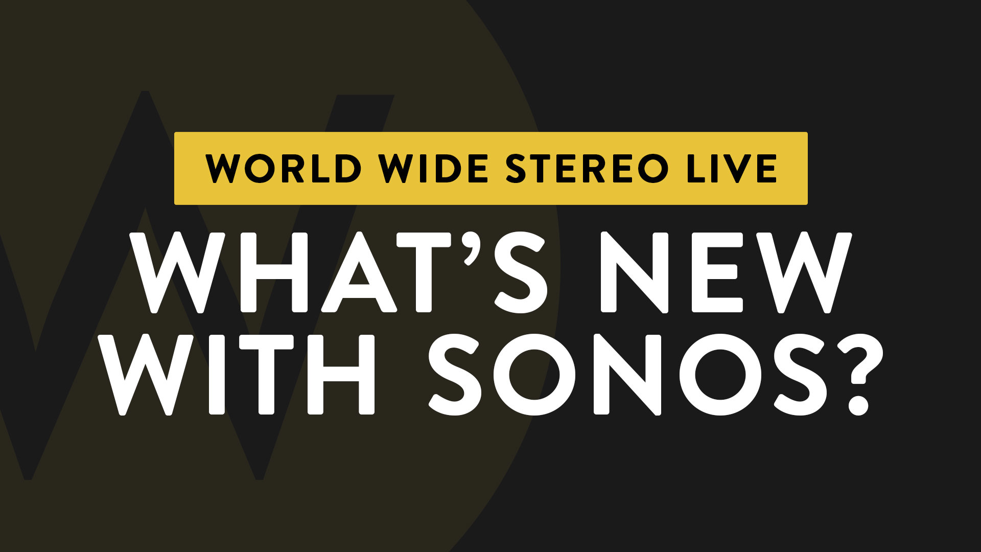 Ep. 11 What's New with Sonos