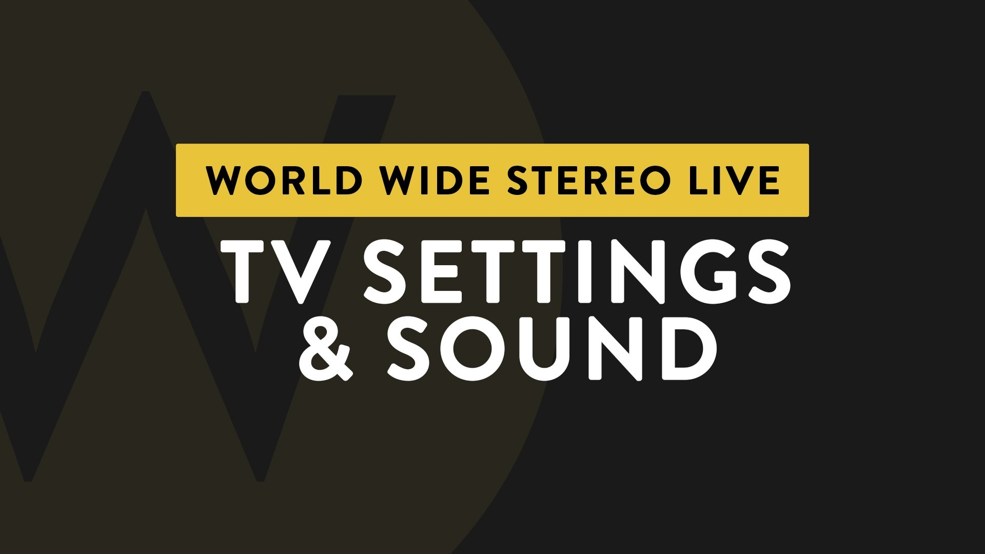 Ep. 1 TV Settings & Sound
